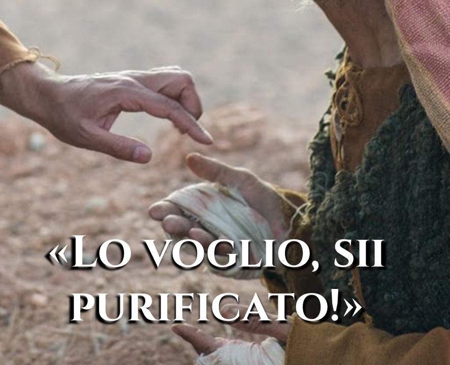 Lo voglio, sii purificato!